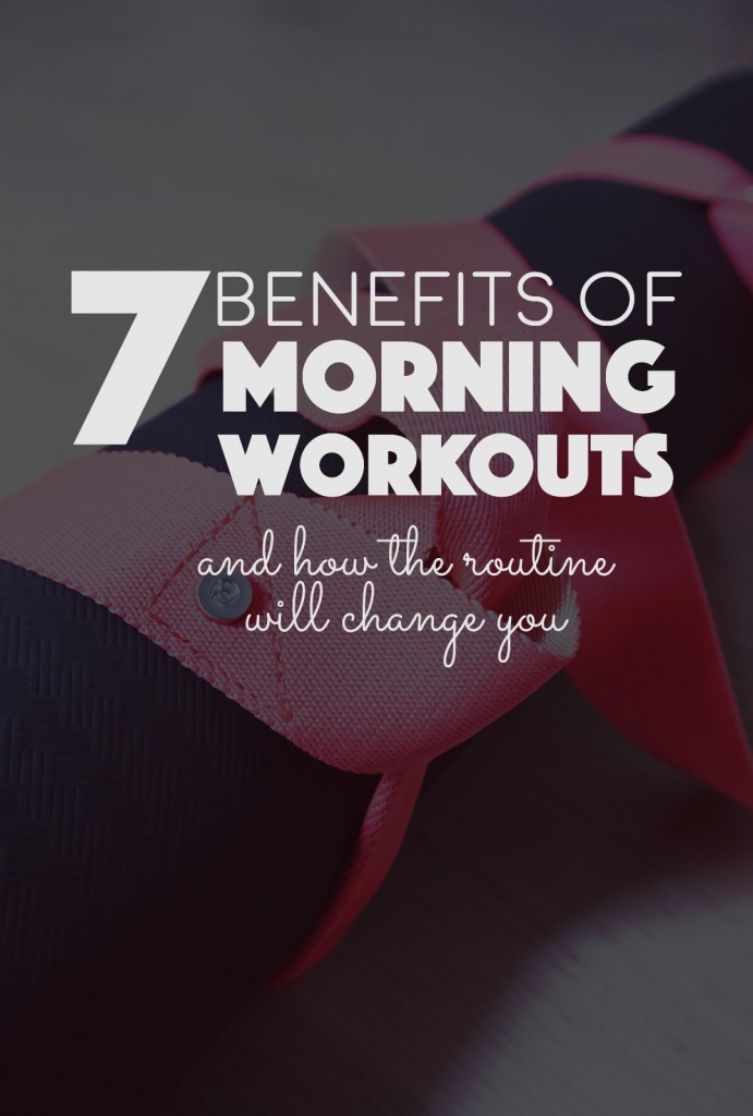7 Benefits of Morning Workouts and how the routine will change you | http://BananaBloom.com