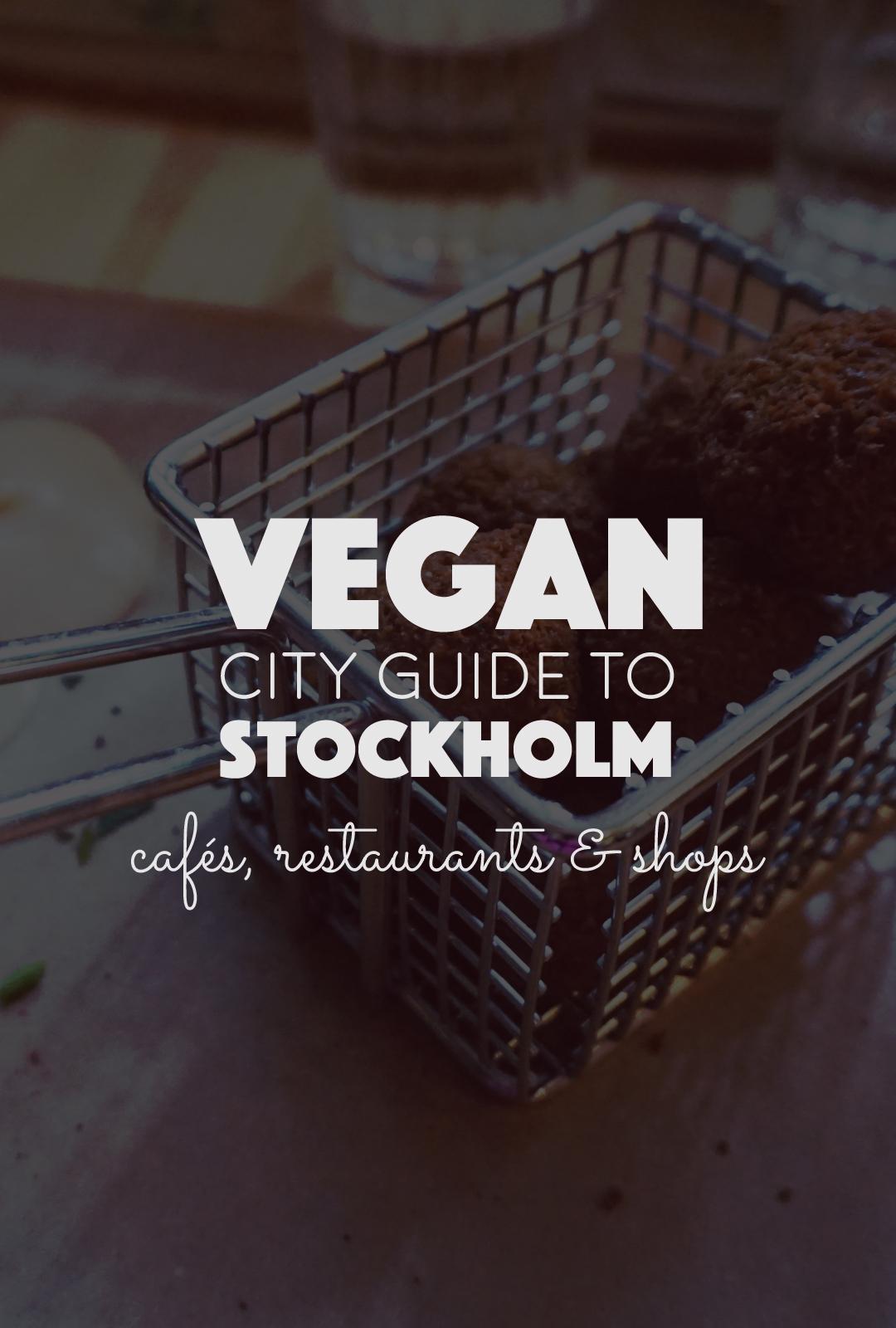 Vegan City Guide to Stockholm | http://BananaBloom.com Vegan City Guide, Vegan Food in Stockholm, Plant Based, Café Restaurant Shop, Healthy Food, Sweden, Visit Sweden