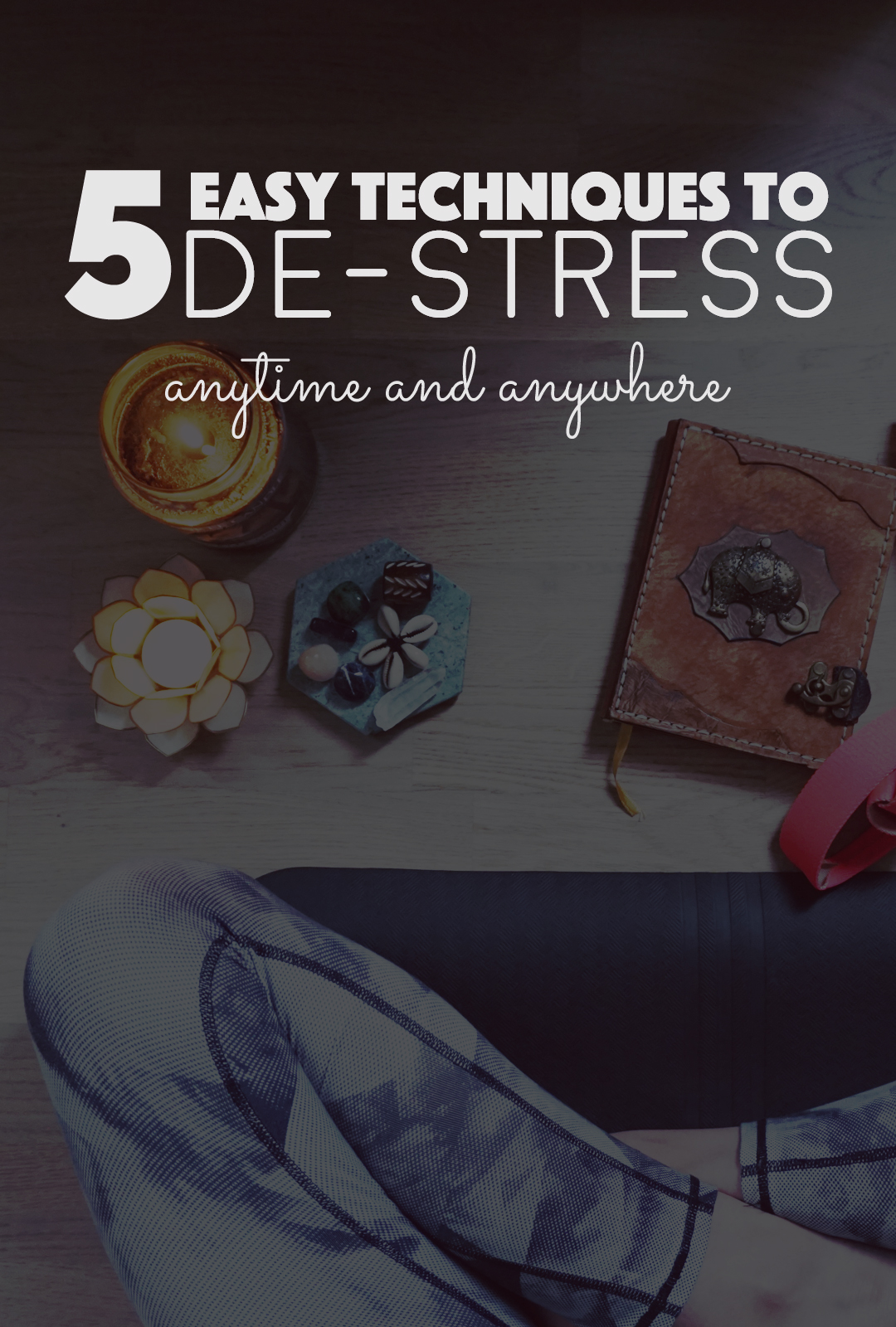 Easy Techniques To Destress | BananaBloom.com