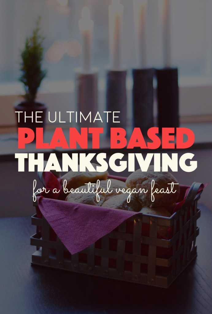 The Ultimate Plant Based Thanksgiving Roundup |http://BananaBloom.com