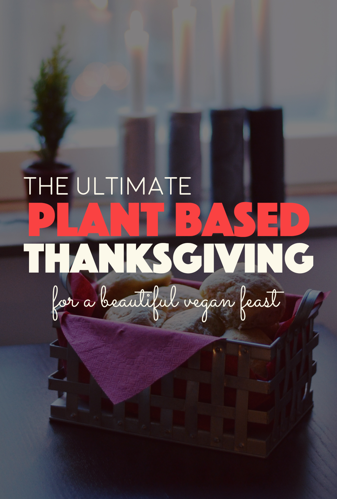 The Ultimate Plant Based Thanksgiving Roundup | http://BananaBloom.com