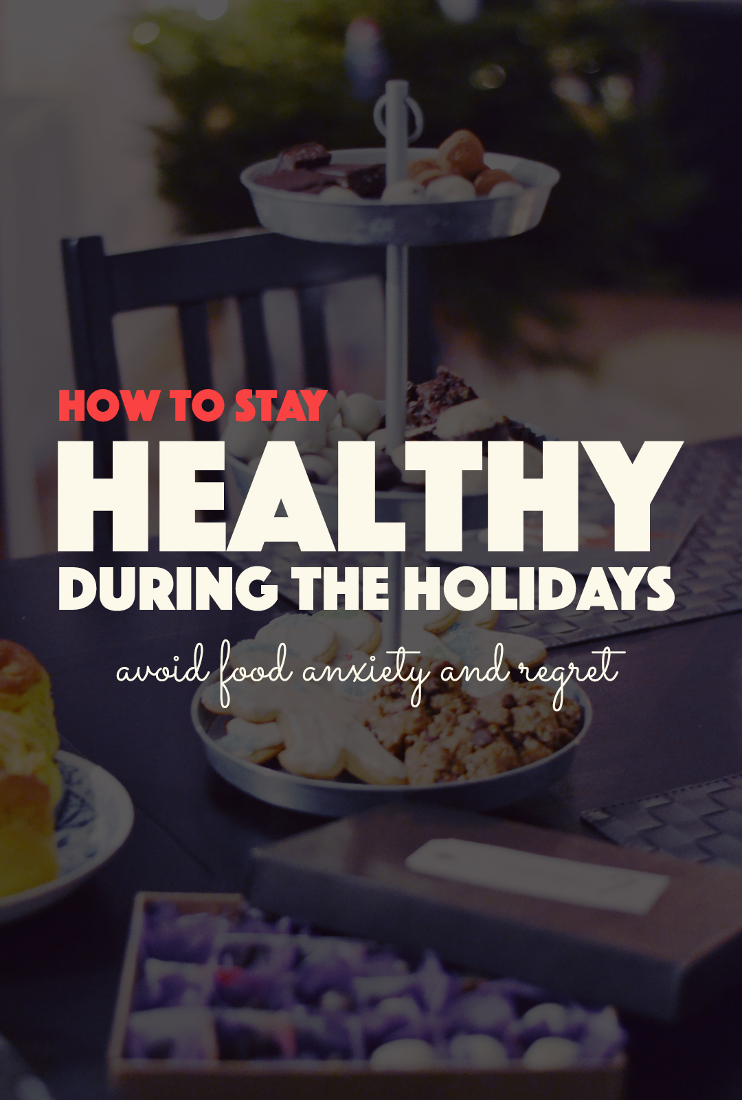 How to Stay Healthy During the Holidays |http://BananaBloom.com #health #holidays #christmas #healthy