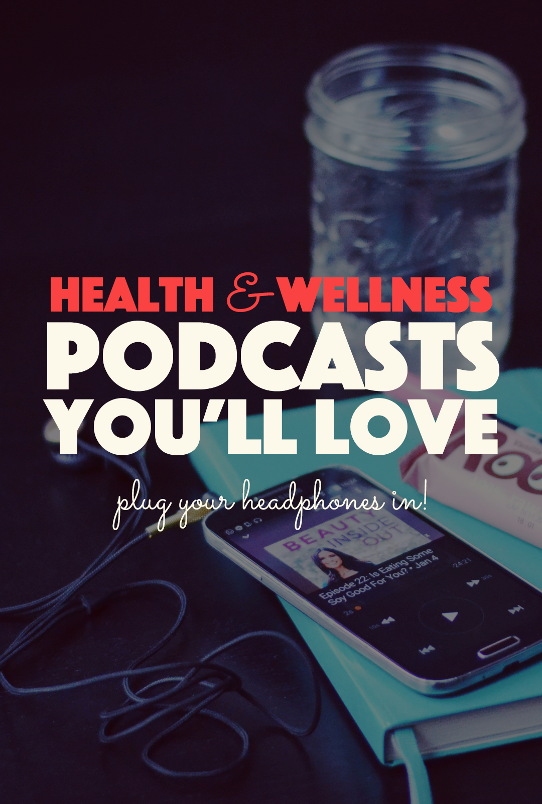 5 Health and Wellness Podcasts You'll Love | http://BananaBloom.com #podcast #health #wellness