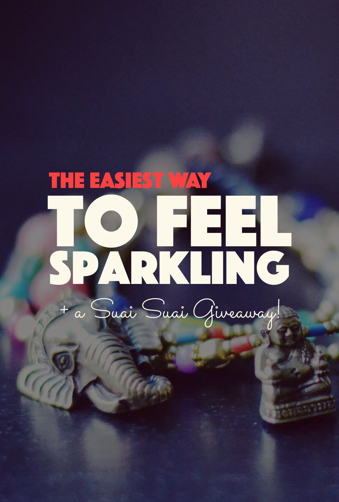 The Easiest Way to Feel Sparkling + a Suai Suai Giveaway