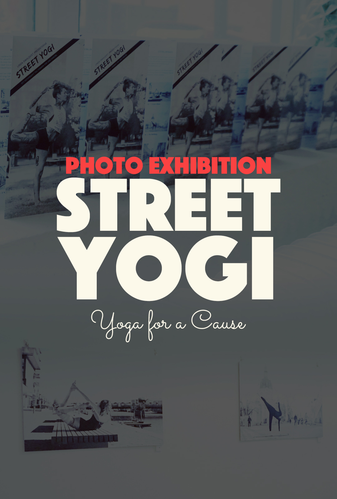 The Street Yogi Photo Exhibition | http://BananaBloom.com #streetyogi #yoga