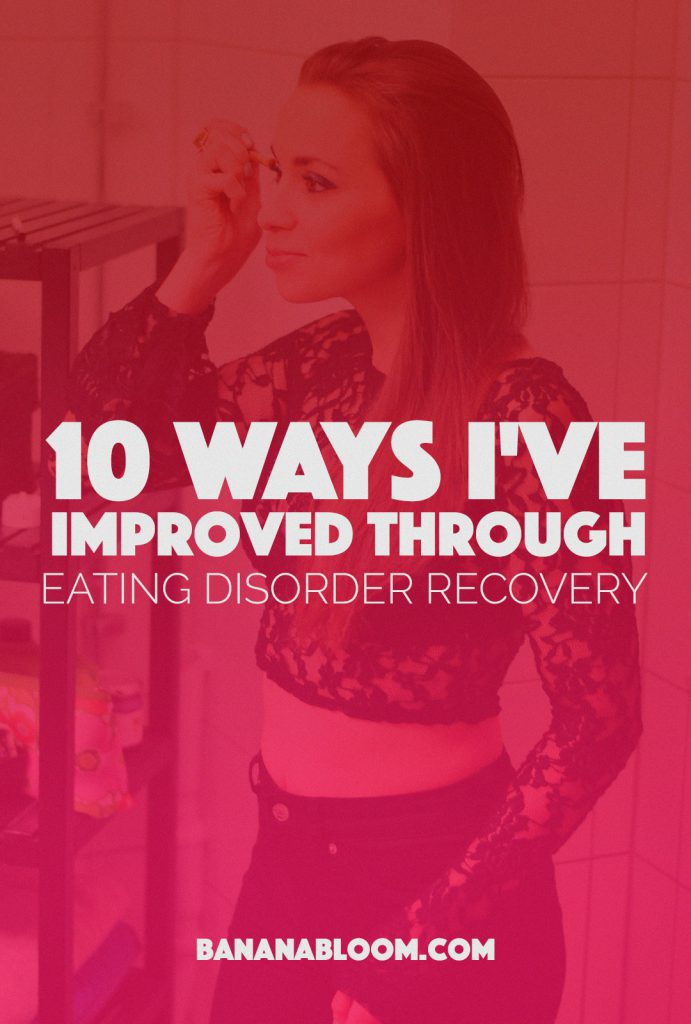 10 Ways I've Improved Through Eating Disorder Recovery | http://BananaBloom.com