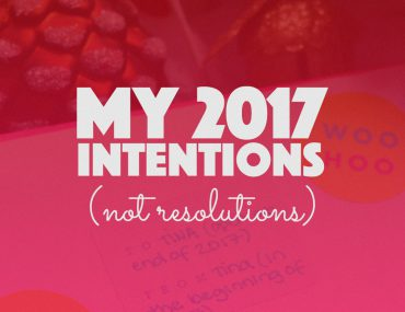 My 2017 Intentions (not resolutions) |http://BananaBloom.com