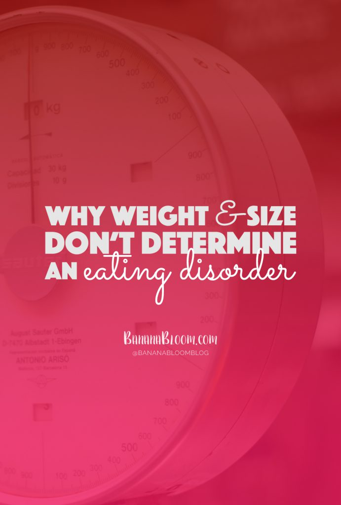 Why Weight & Size Don't Determine an Eating Disorder