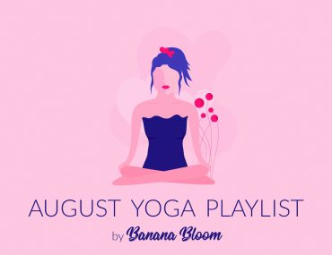 August Yoga Playlist | http://BananaBloom.com